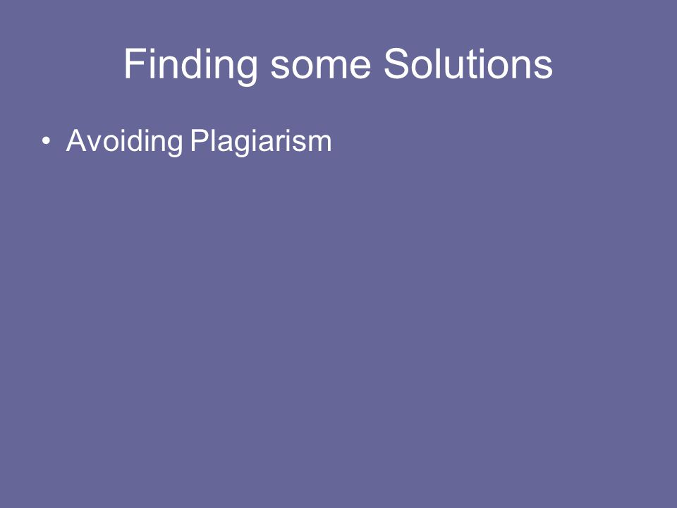 Finding some Solutions Avoiding Plagiarism