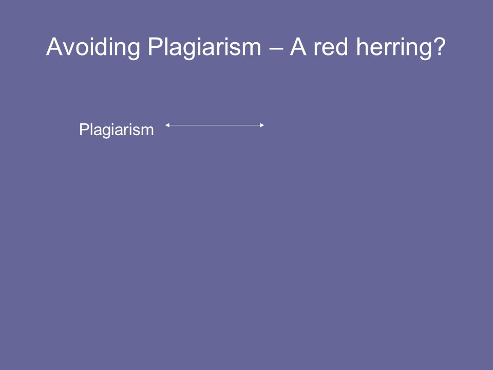 Avoiding Plagiarism – A red herring Plagiarism