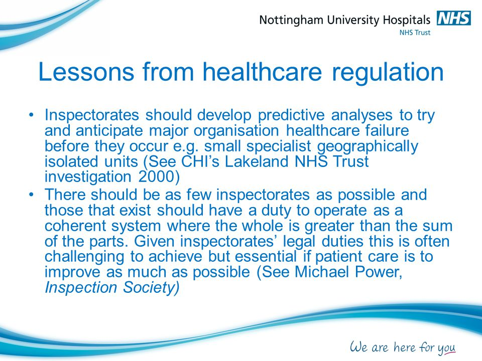Lessons from healthcare regulation Inspectorates should develop predictive analyses to try and anticipate major organisation healthcare failure before