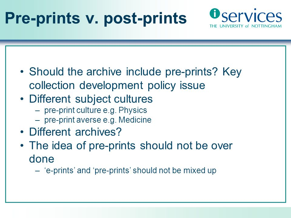 Pre-prints v. post-prints Should the archive include pre-prints.
