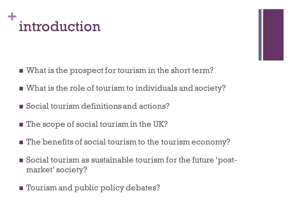 + introduction What is the prospect for tourism in the short term.
