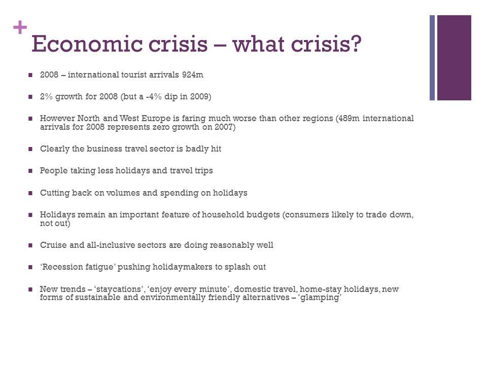 + Economic crisis – what crisis.
