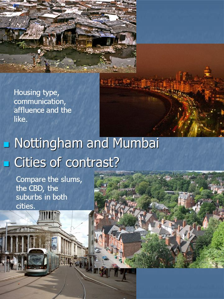 Nottingham and Mumbai Nottingham and Mumbai Cities of contrast.