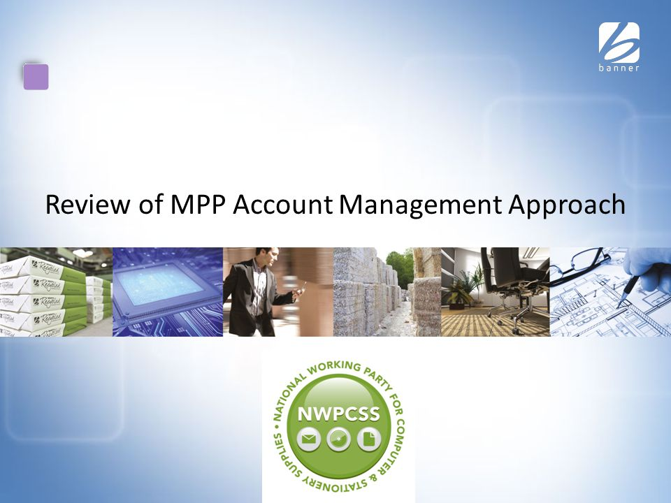 Review of MPP Account Management Approach