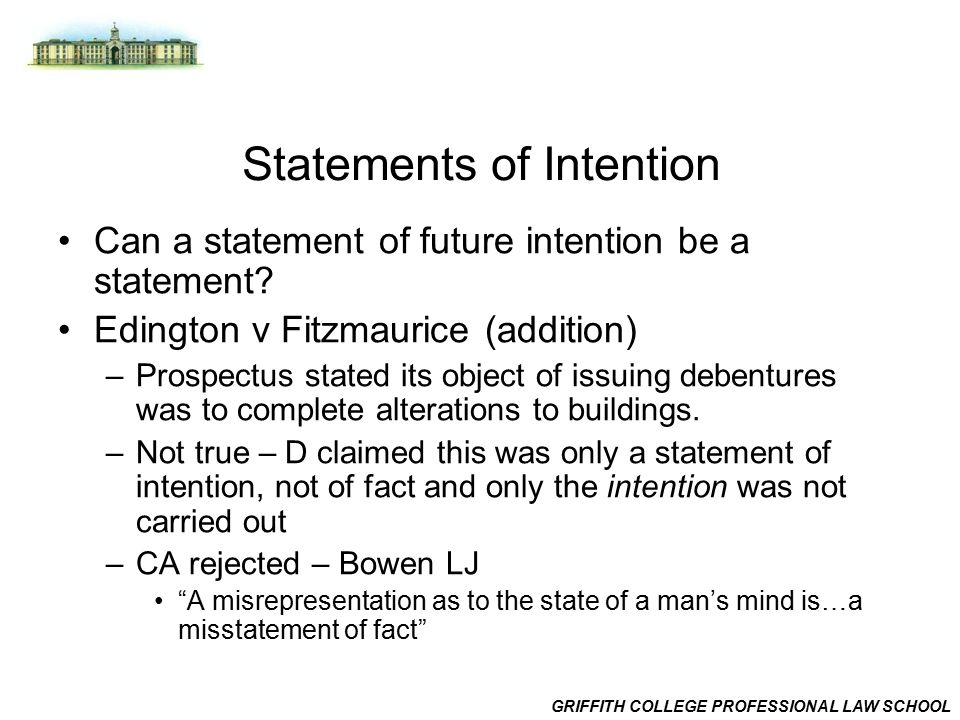 GRIFFITH COLLEGE PROFESSIONAL LAW SCHOOL Statements of Intention Can a statement of future intention be a statement.