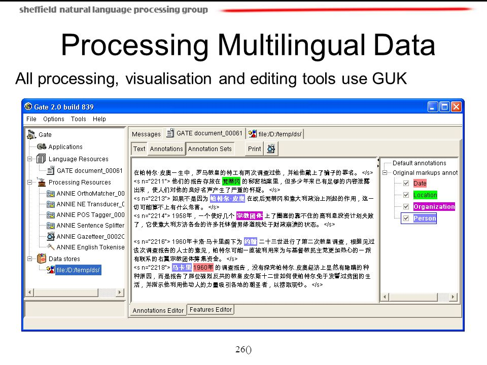 26() Processing Multilingual Data All processing, visualisation and editing tools use GUK