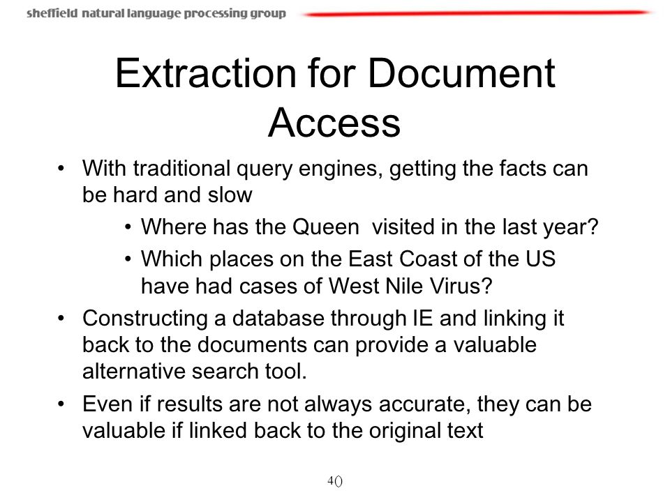 4() Extraction for Document Access With traditional query engines, getting the facts can be hard and slow Where has the Queen visited in the last year.