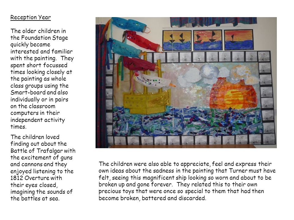 Reception Year The older children in the Foundation Stage quickly became interested and familiar with the painting.
