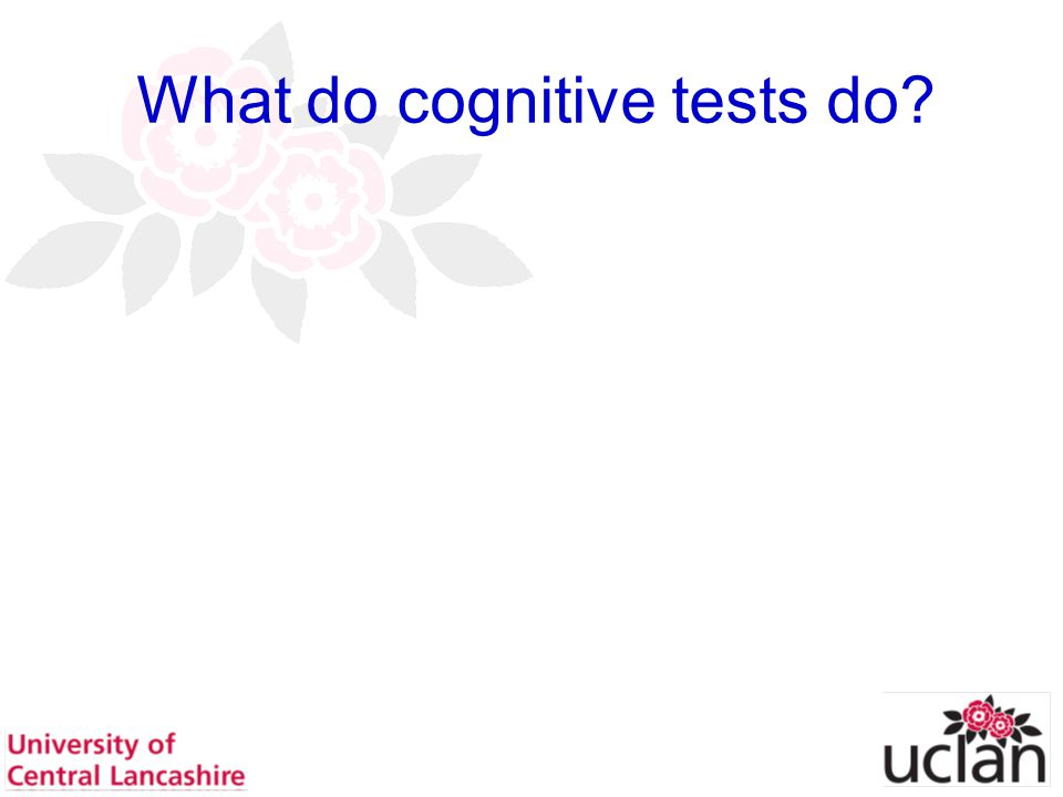 20 What do cognitive tests do?