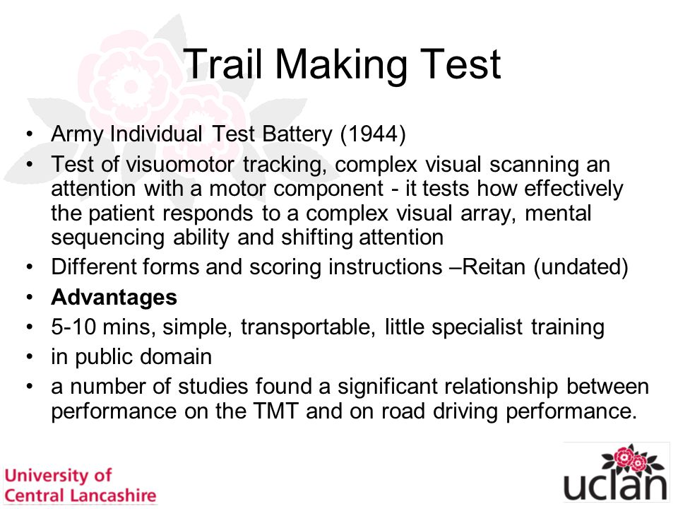 40 Trail Making Test Army Individual Test Battery (1944) Test of visuomotor tracking, complex visual scanning an attention with a motor component - it