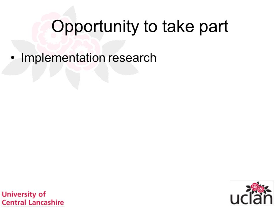 66 Opportunity to take part Implementation research
