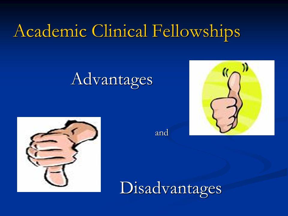 Academic Clinical Fellowships AdvantagesandDisadvantages