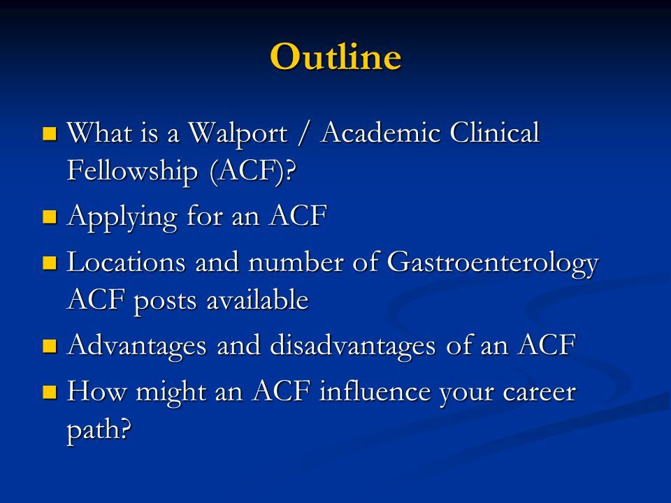 Outline What is a Walport / Academic Clinical Fellowship (ACF).
