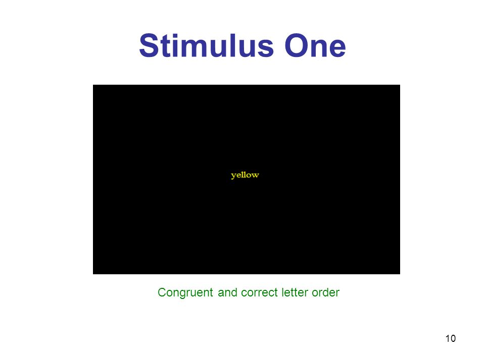 10 Stimulus One Congruent and correct letter order