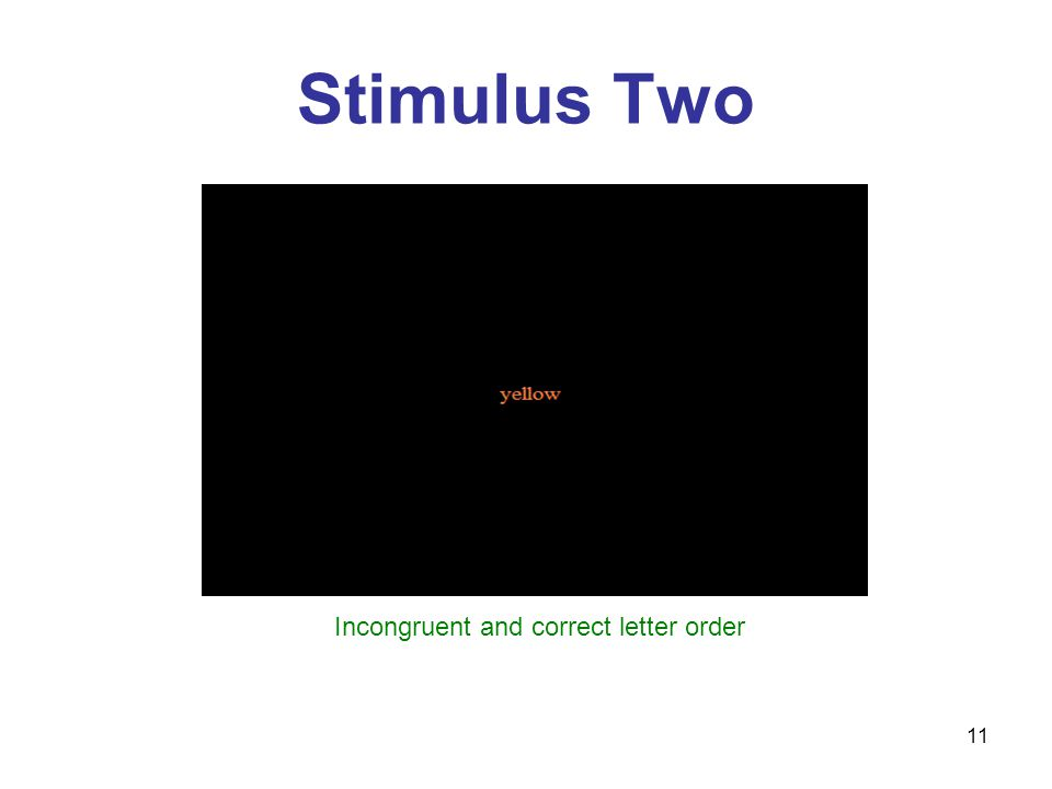 11 Stimulus Two Incongruent and correct letter order