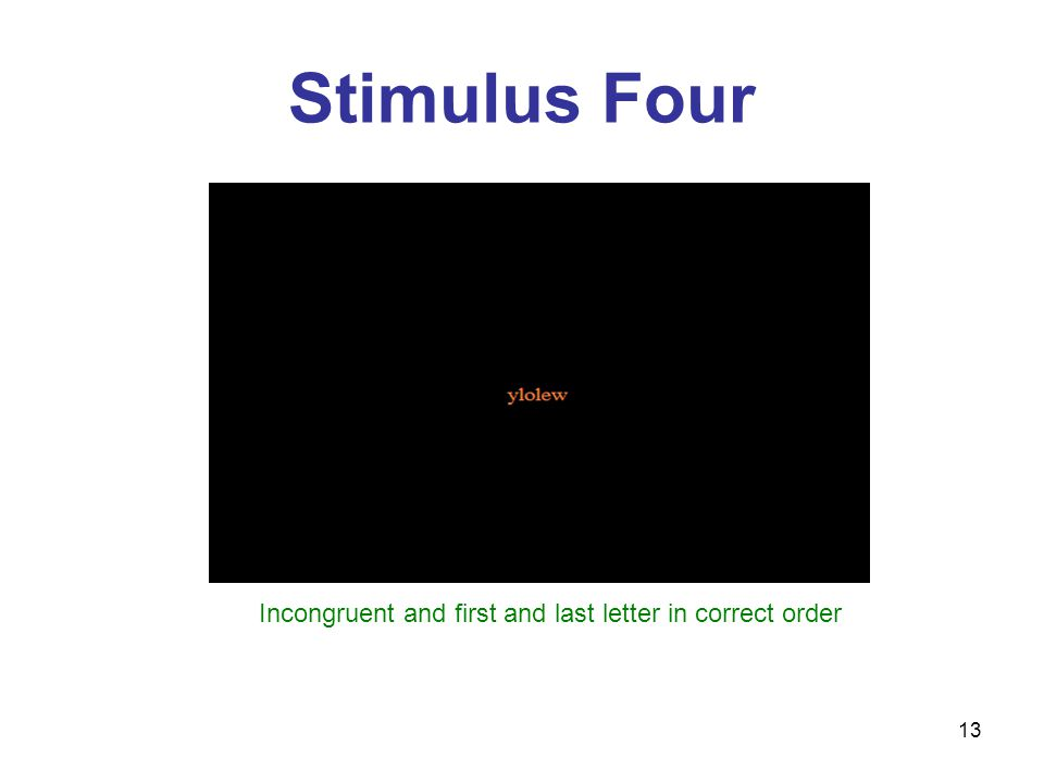13 Stimulus Four Incongruent and first and last letter in correct order