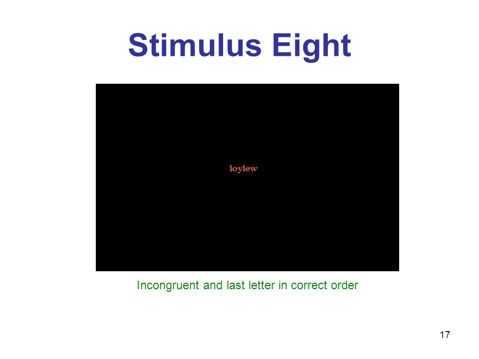17 Stimulus Eight Incongruent and last letter in correct order