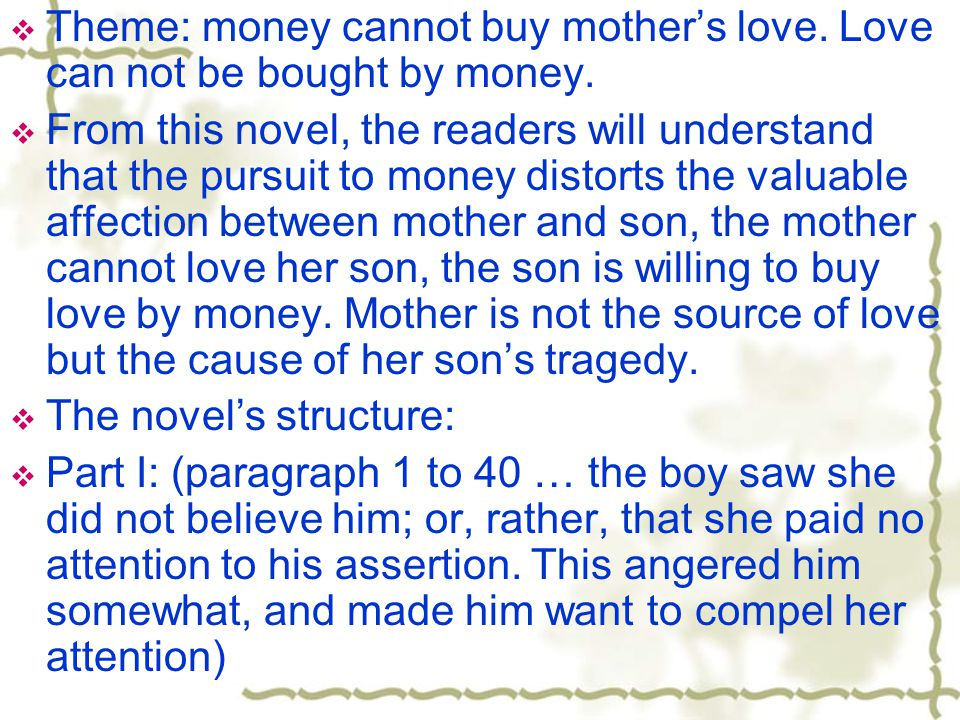  Theme: money cannot buy mother's love. Love can not be bought by money.