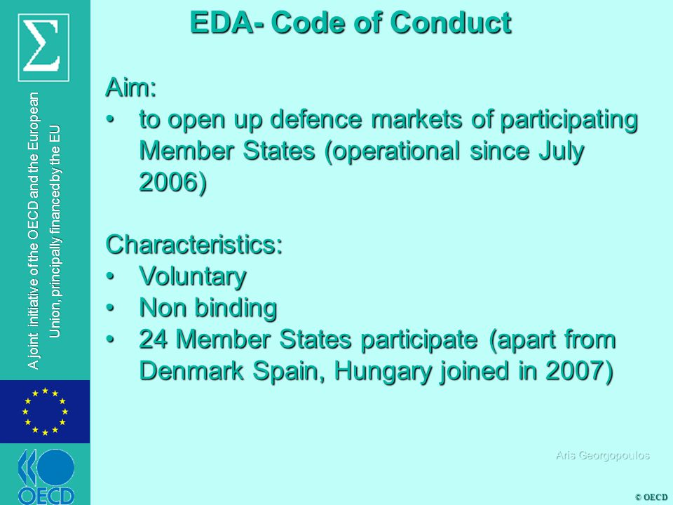 © OECD A joint initiative of the OECD and the European Union, principally financed by the EU Aim: to open up defence markets of participating Member S