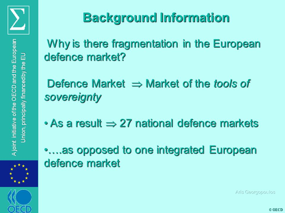 © OECD A joint initiative of the OECD and the European Union, principally financed by the EU Global balance easier for MSs with strong defence industrial base.