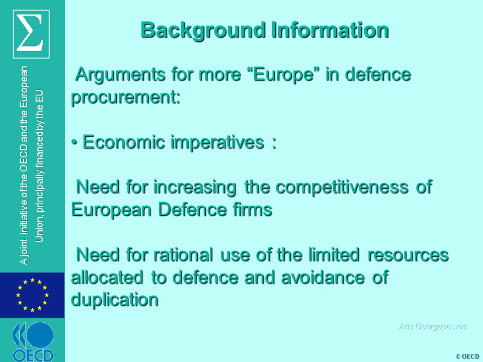 "© OECD A joint initiative of the OECD and the European Union, principally financed by the EU Arguments for more ""Europe"" in defence procurement: Argum"