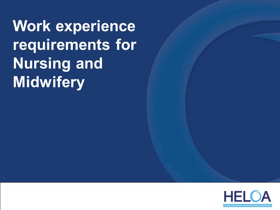 Work experience requirements for Nursing and Midwifery