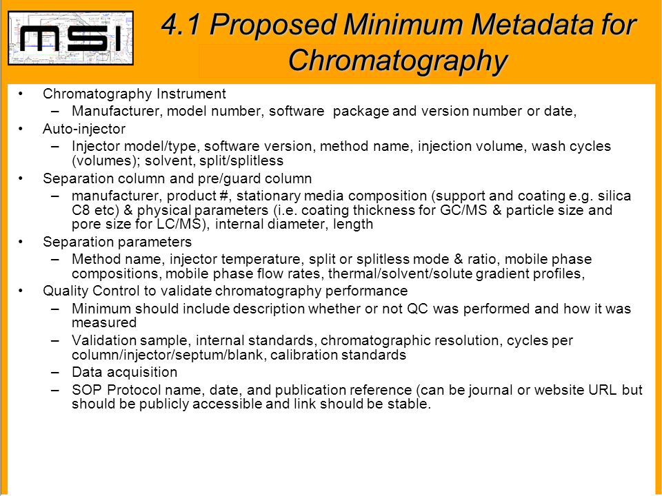 4.1 Proposed Minimum Metadata for Chromatography Chromatography Instrument –Manufacturer, model number, software package and version number or date, A