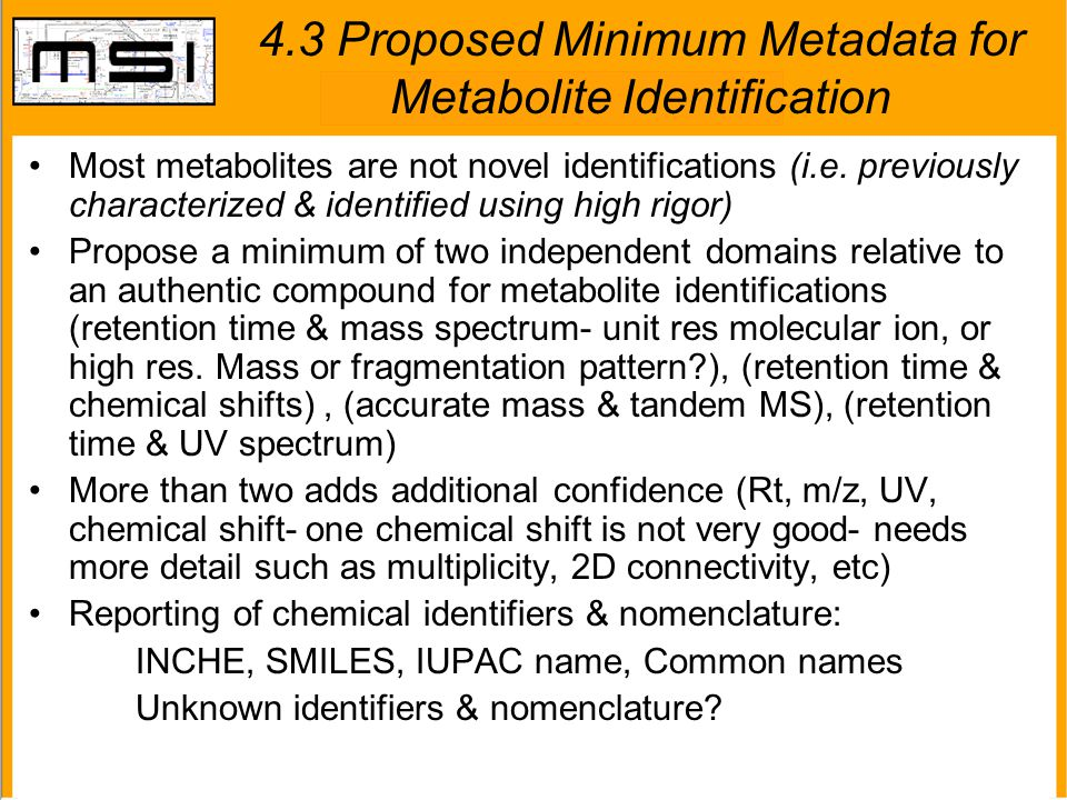 4.3 Proposed Minimum Metadata for Metabolite Identification Most metabolites are not novel identifications (i.e. previously characterized & identified