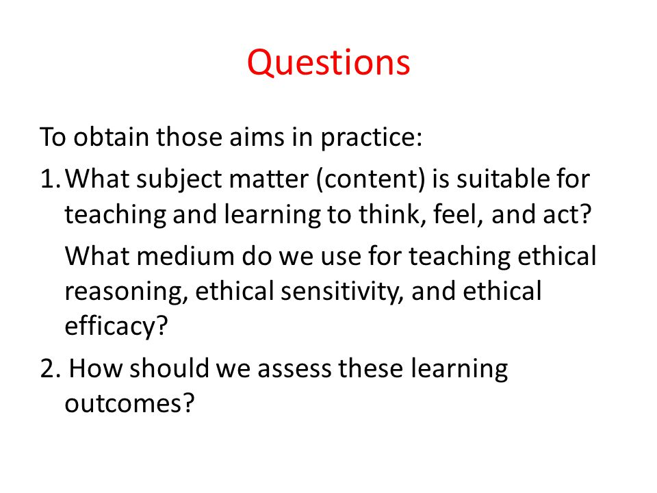 What do we mean when we talk about ethical education.