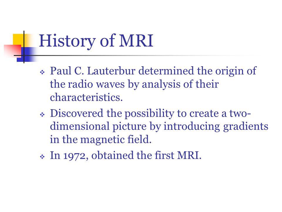 History of MRI  Paul C.