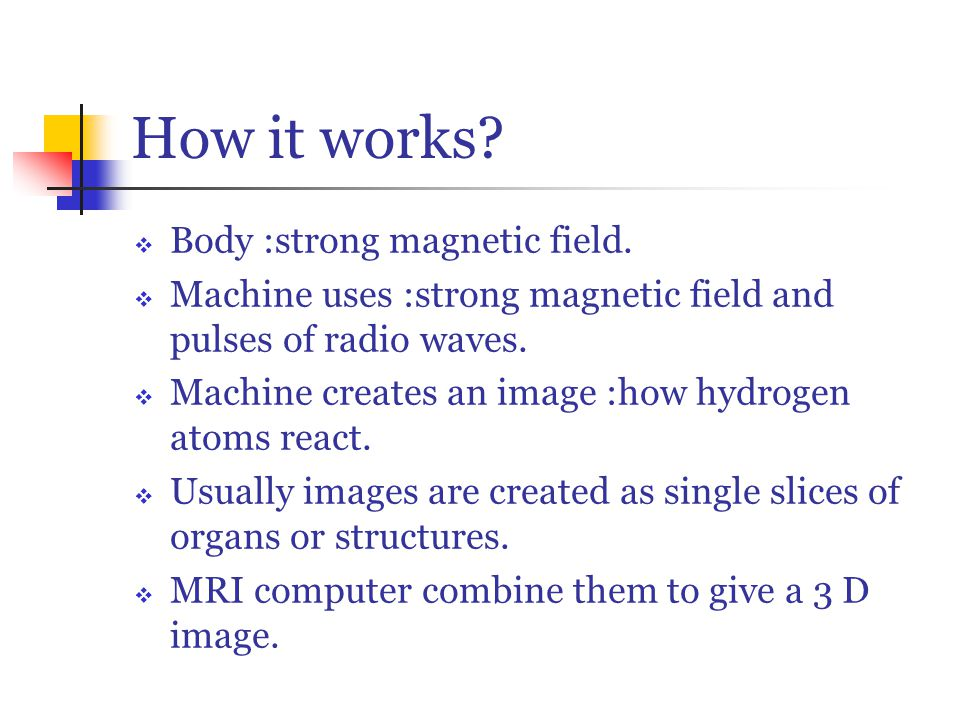 How it works.  Body :strong magnetic field.