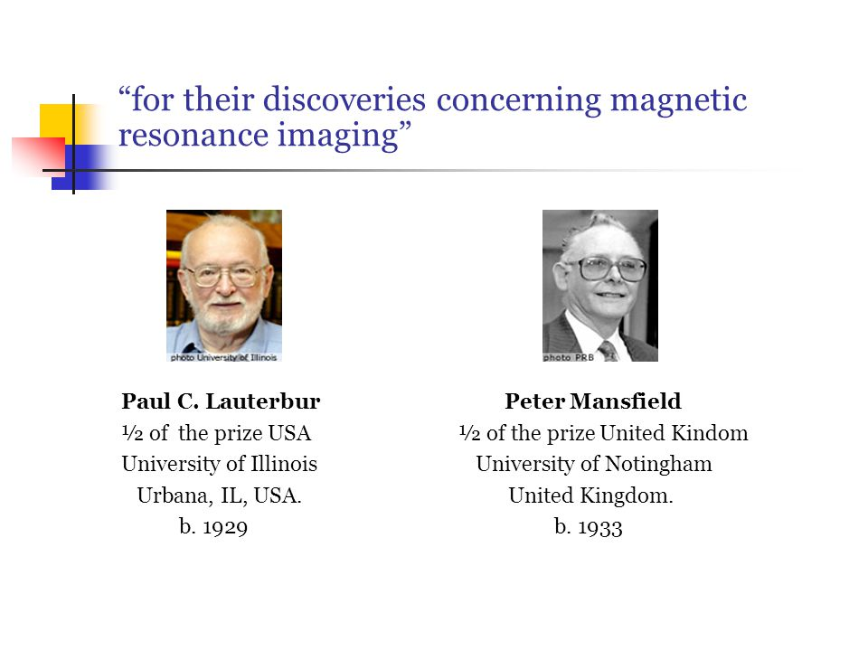 for their discoveries concerning magnetic resonance imaging Paul C.