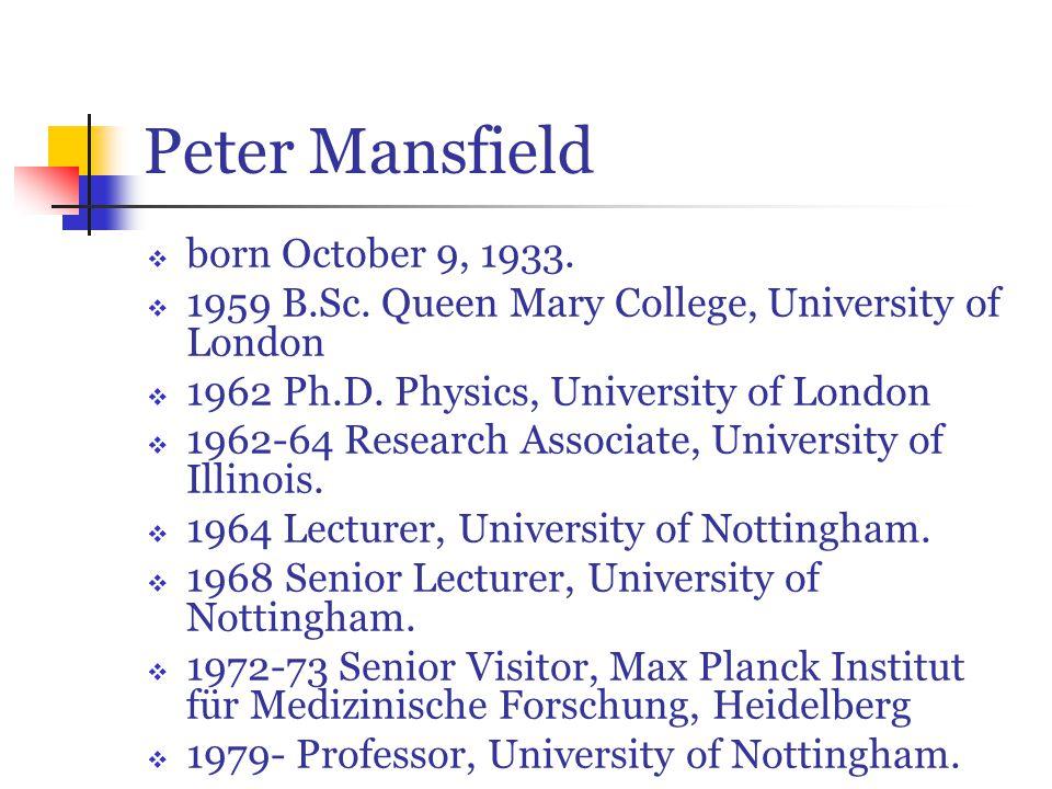 Peter Mansfield  born October 9, 1933.  1959 B.Sc.