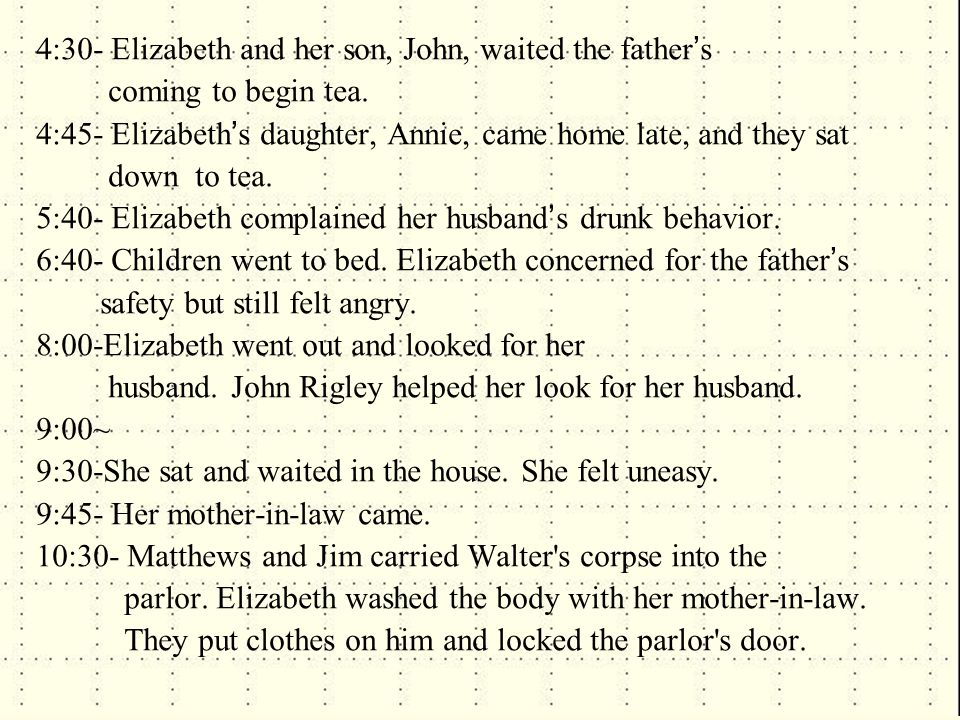 4:30- Elizabeth and her son, John, waited the father ' s coming to begin tea.