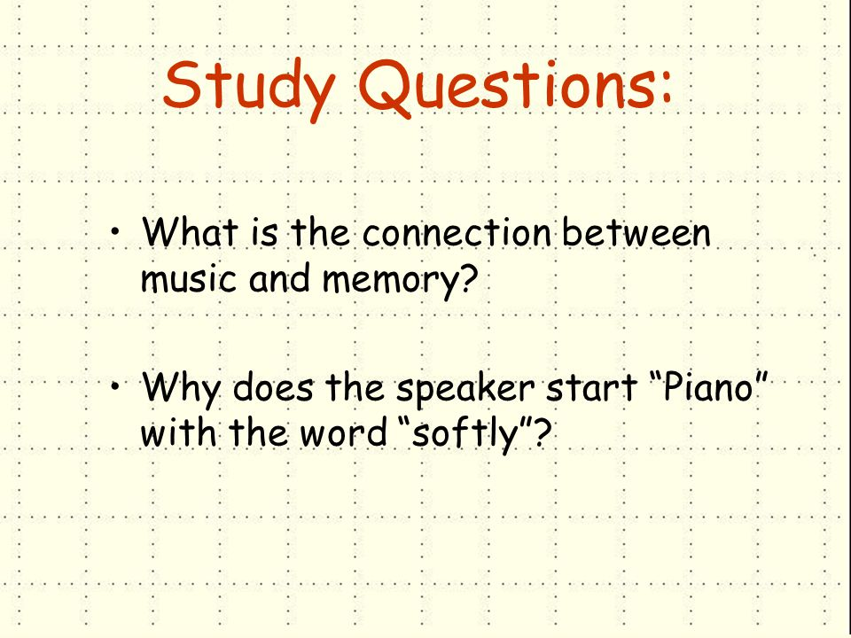 Study Questions: What is the connection between music and memory.
