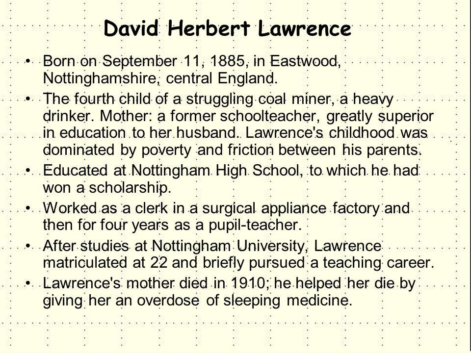 Born on September 11, 1885, in Eastwood, Nottinghamshire, central England.
