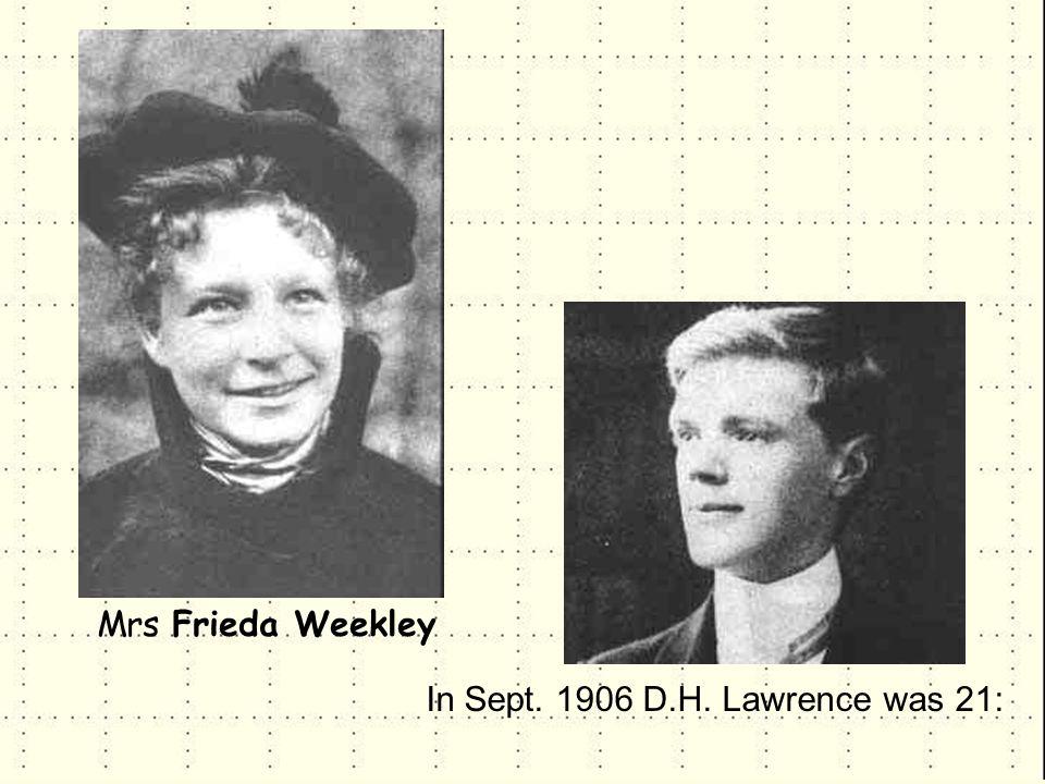 In Sept. 1906 D.H. Lawrence was 21: Mrs Frieda Weekley