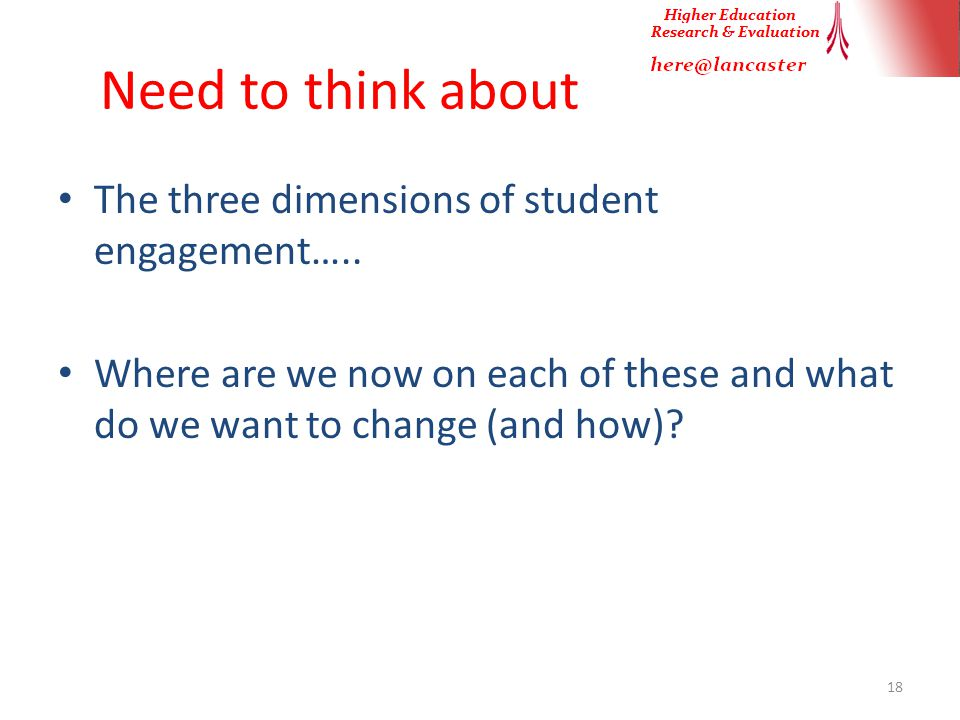 Need to think about The three dimensions of student engagement…..