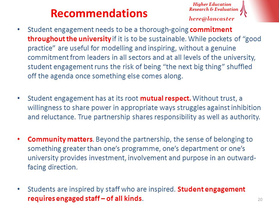 Recommendations Student engagement needs to be a thorough-going commitment throughout the university if it is to be sustainable.