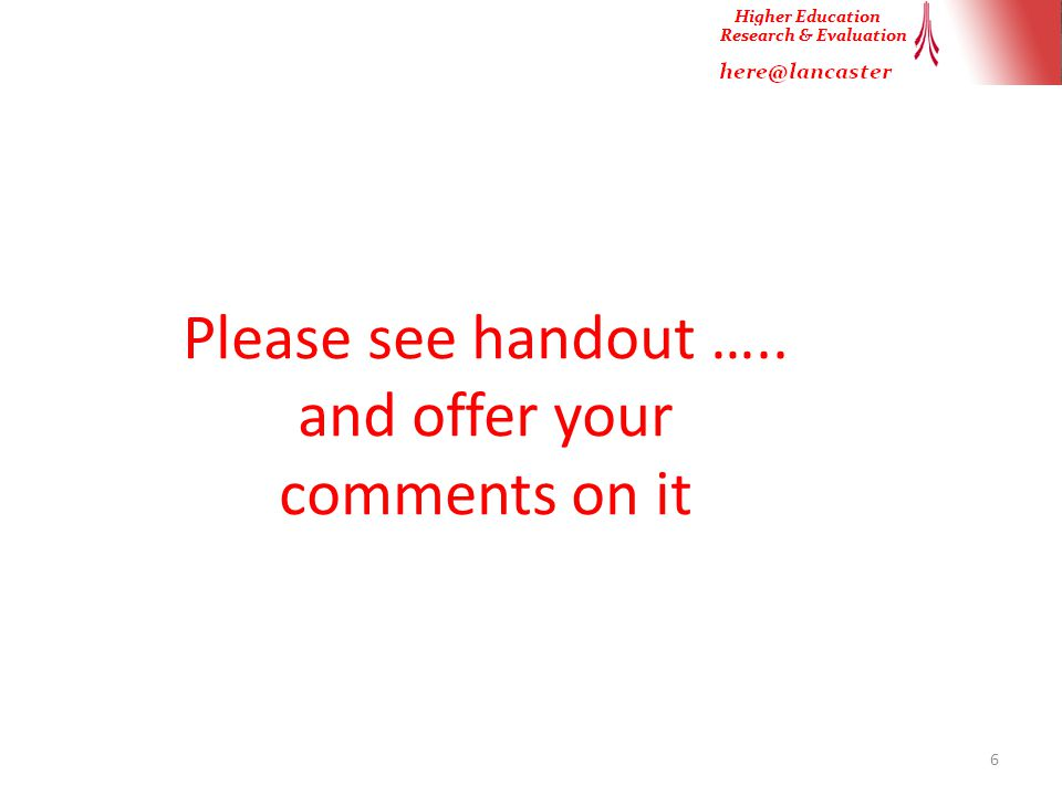 Please see handout ….. and offer your comments on it 6