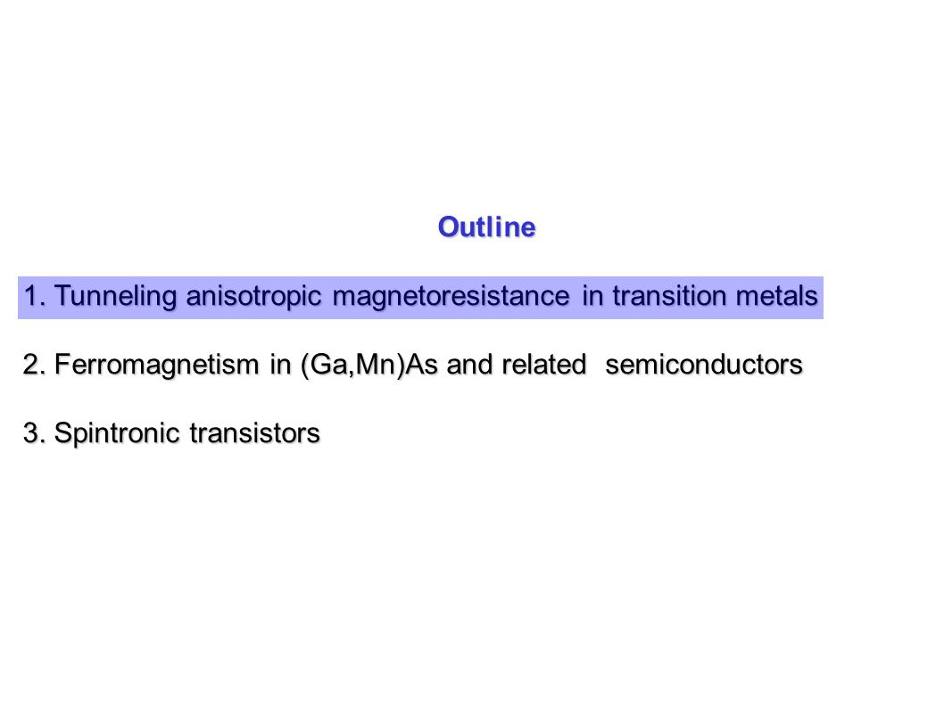 Outline 1. Tunneling anisotropic magnetoresistance in transition metals 2.