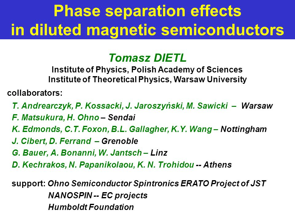 Phase separation effects in diluted magnetic semiconductors collaborators: T.