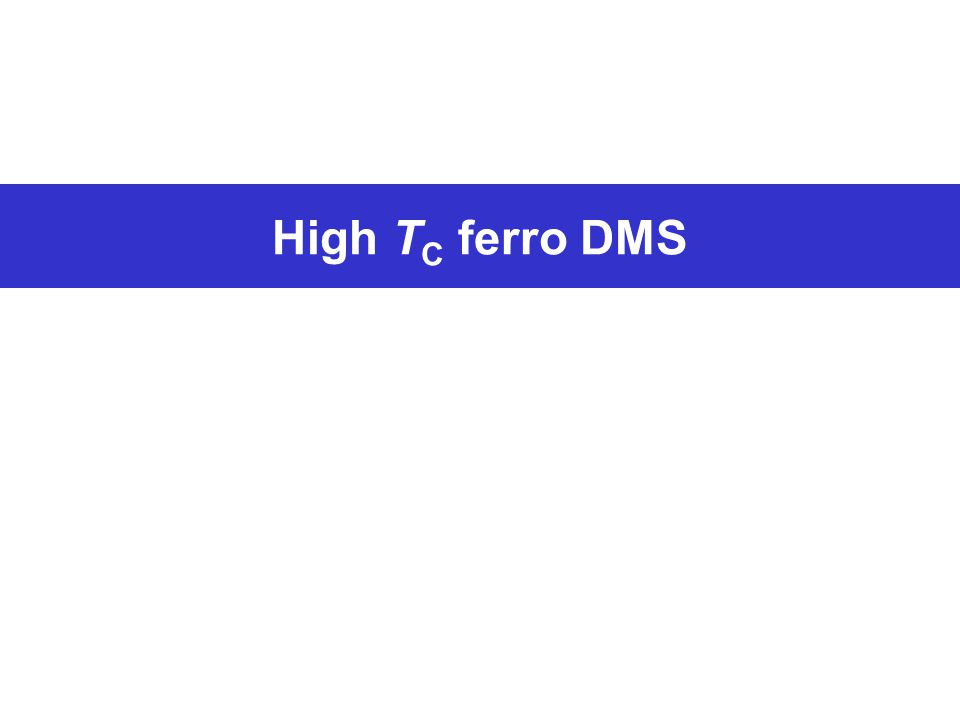 High T C ferro DMS