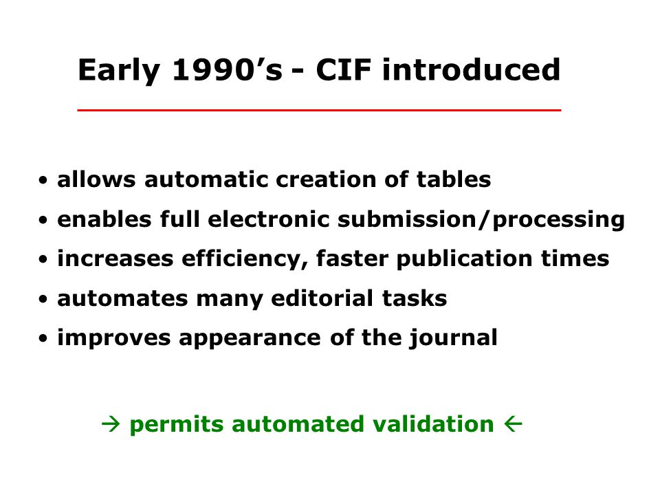 authors get instant, anonymous feedback can detect and fix problems before submission fewer, shorter revision cycles consistent application of acceptance criteria editors/referees can focus on science RESULT: faster publication times Automation of syntax and data checks