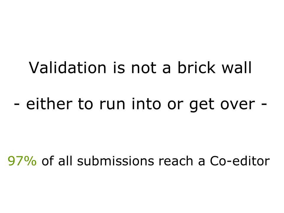 Introduction of validation: Acta C electronic-only submission since 1996 are validation criteria widely understood.