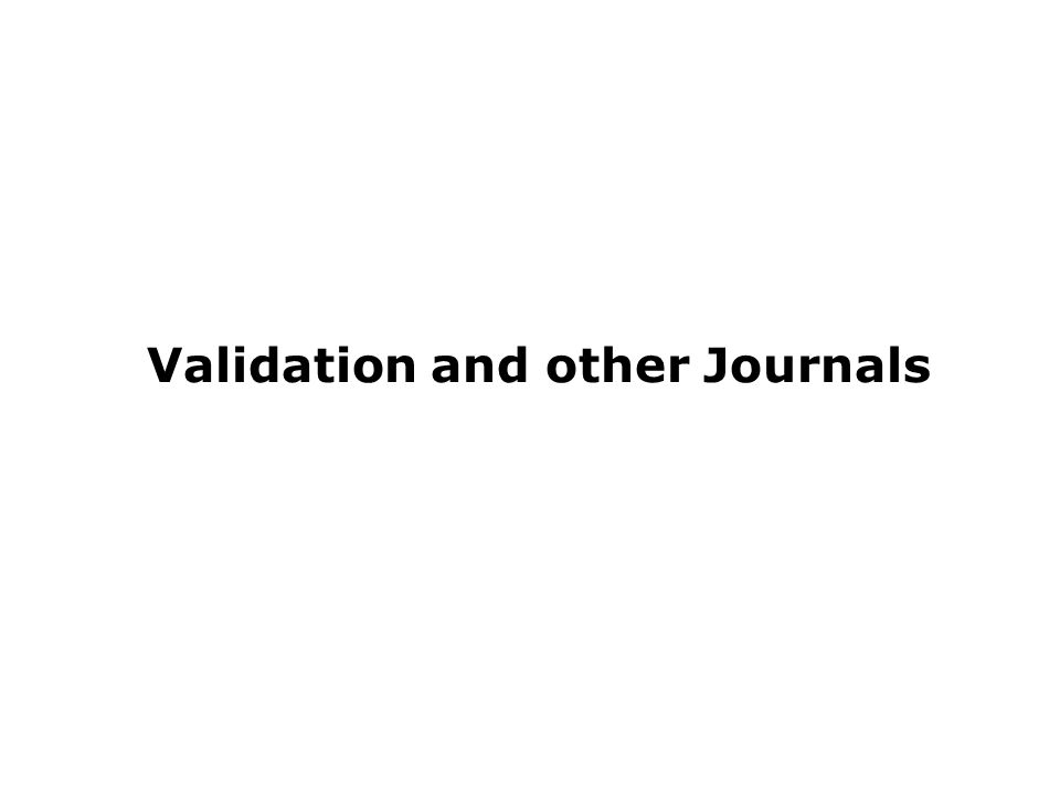 Validation and other Journals