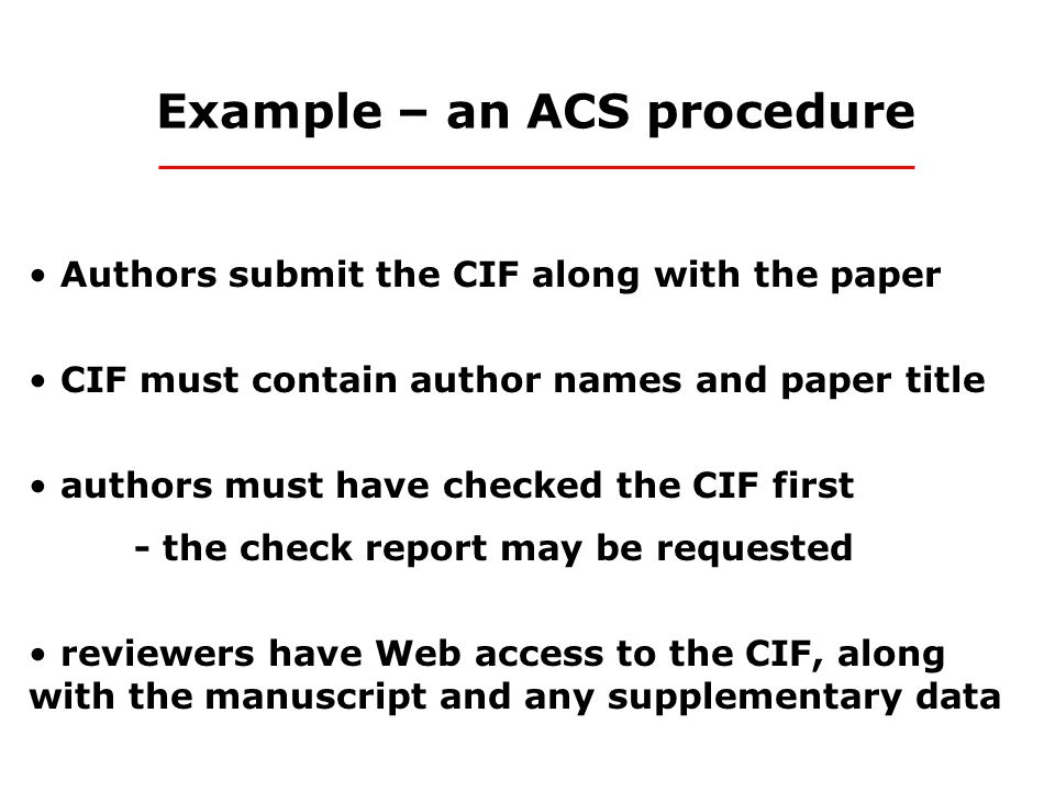 Other procedures Submit paper to journal get a code for the paper submit CIF under this code Submit CIF to CCDC or ICSD get deposition number include number in paper
