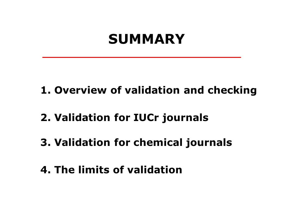 SUMMARY 1. Overview of validation and checking 2.