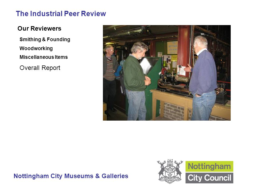 The Industrial Peer Review Nottingham City Museums & Galleries Our Reviewers Smithing & Founding Woodworking Miscellaneous Items Overall Report