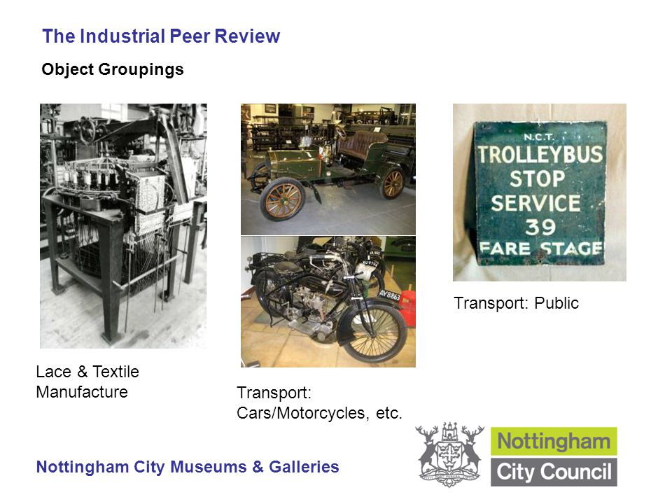 The Industrial Peer Review Nottingham City Museums & Galleries Object Groupings Lace & Textile Manufacture Transport: Cars/Motorcycles, etc.